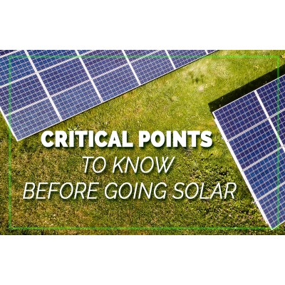 Critical points to know before going solar